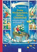 Heuck, Sigrid/Winterhager, Daniele: Frohe Weihnachten, liebes Christkind! Advent
